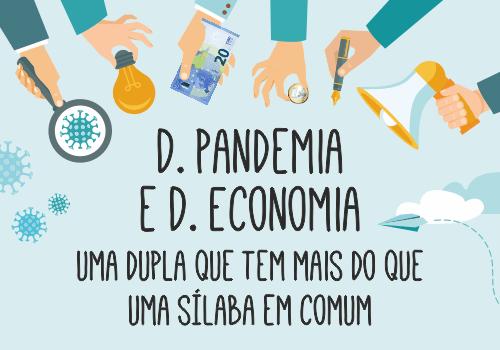 D. Pandemia e D. Economia